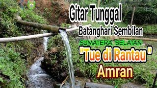 GITAR TUNGGAL BATANGHARI SEMBILAN  Sumatera Selatan \x27\x27 TUE DI RANTAU  \x27\x27 PAGARALAM -LAHAT-SEMENDE