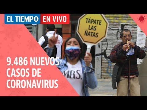 Coronavirus en Colombia: 9.486 nuevos casos y 311 fallecidos se registran este 7 de agosto