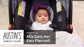Aila Gets Her Ears Pierced! | Austin Vlog