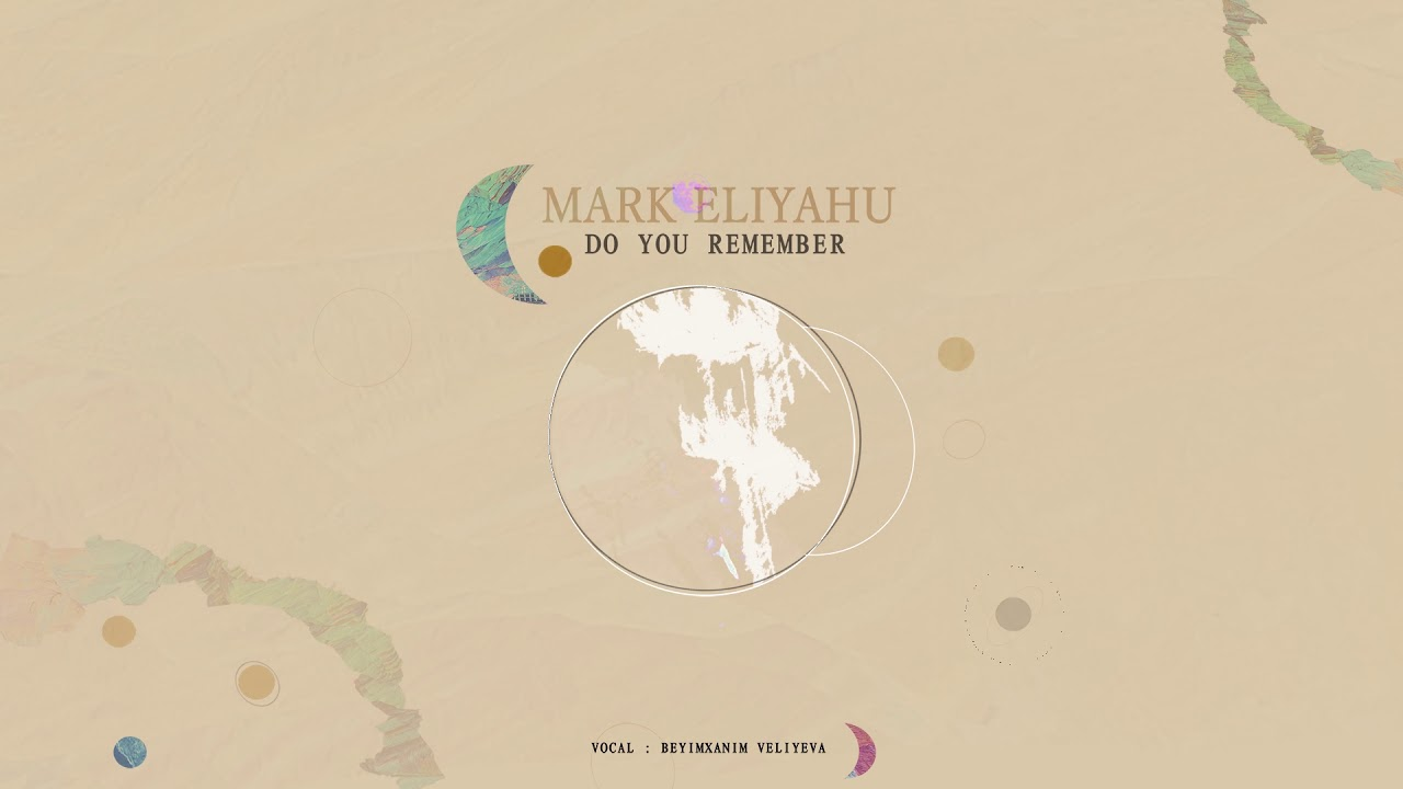 Mark Eliyahu - Do You Remember