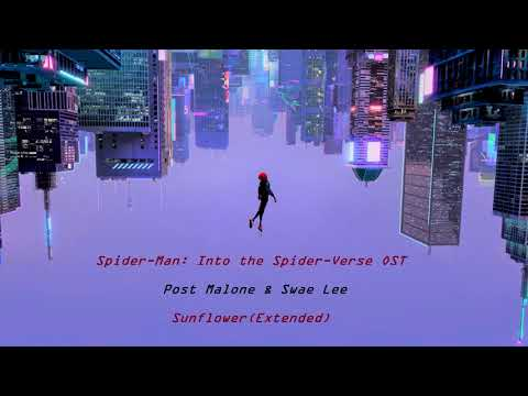 Spider-Man: Into The Spider-Verse OST - Sunflower (Extended) By Post Malone & Swae Lee