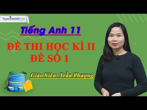 Đề thi học kì II – đề số 1 – tiếng Anh 11 mới – Cô giáo Trần Phượng