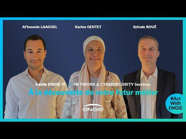 Inside ENGIE IT, épisode 8 : Network & Cybersecurity services
