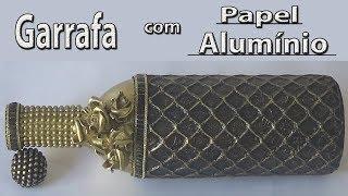 Garrafa decorada com papel alumínio