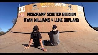 Megaramp Scooter Session | Ryan Williams & Luke Burland
