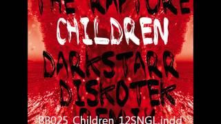 THE RAPTURE - Children (Ashley's Heavy Disco Joint).wmv