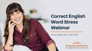 American English Pronunciation Webinar 2013: Correct Word Stress