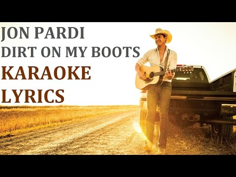 JON PARDI - DIRT ON MY BOOTS KARAOKE COVER LYRICS