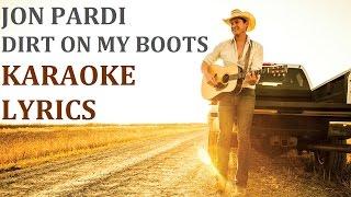 Jon Pardi Dirt On My Boots Karaoke Cover Lyrics