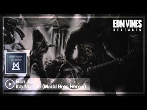 Bon Jovi - It's My Life (Madd Bros Remix) [Electro House]