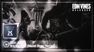 Bon Jovi - It's My Life (Madd Bros Remix) [Electro House] thumbnail