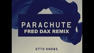Otto Knows - Parachute (Fred Dax Remix)