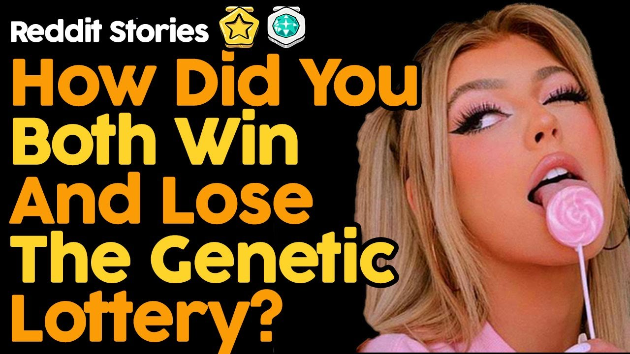 How Did You Both Win And Lose The Genetic Lottery? (Reddit Stories)
