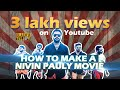 How To Make A Nivin Pauly Movie