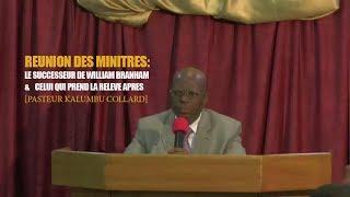 « CONCLUSION DE LA REUNION DES MINISTRES SUR LE SUCCESSION DE FR BRANHAM » ● PAST. KALUMBU