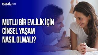 Mutlu bir evlilik için cinsel yaşam nasıl olmalıdır?  Kişisel Gelişim-Psikoloji  Nasil.com