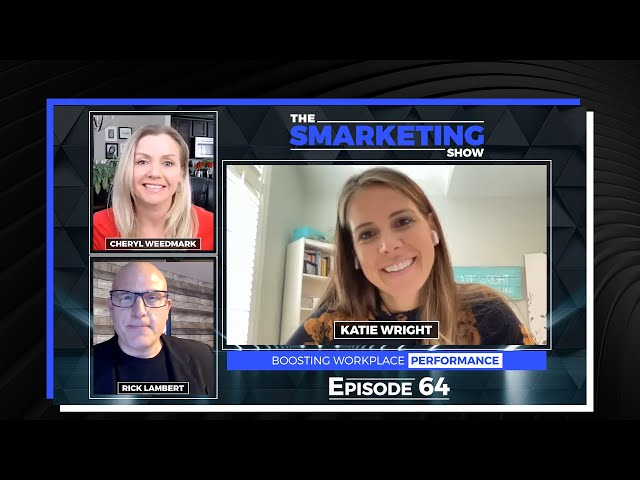 Boosting Workplace Performance with Executive Coach, Katie Wright - The Smarketing Show EP 64