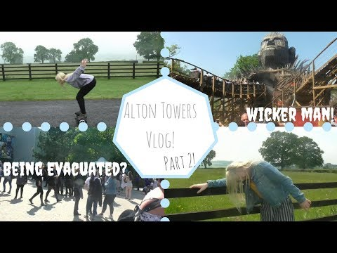 Alton Towers Vlog Part 2! WICKER MAN AND BEING EVACUATED??||Abbie