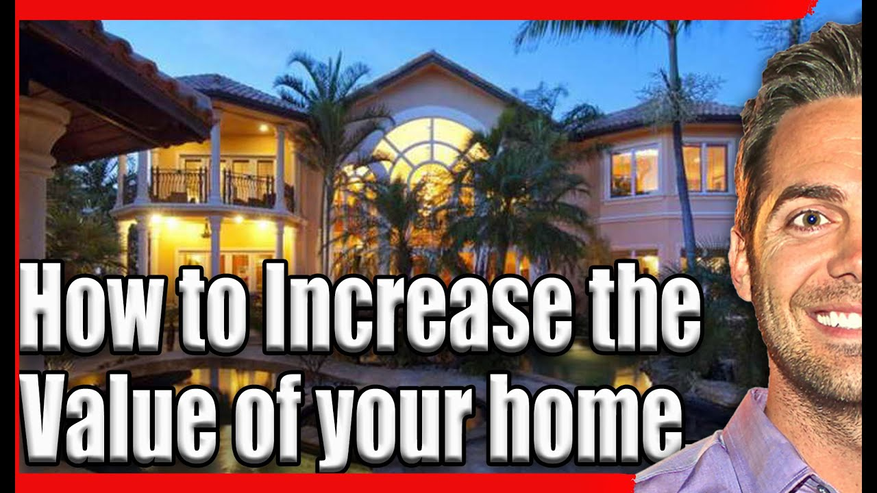 How to increase the value of your home for sale youtube for How to increase home value