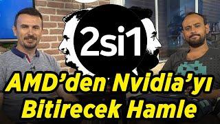 2si1-amd39den-nvidia39y-bitirecek-hamle
