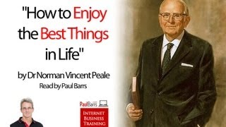 """Dr Norman Vincent Peale - """"The Best Things in Life"""""""