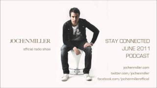 Jochen Miller - Stay Connected - June 2011 [Podcast]