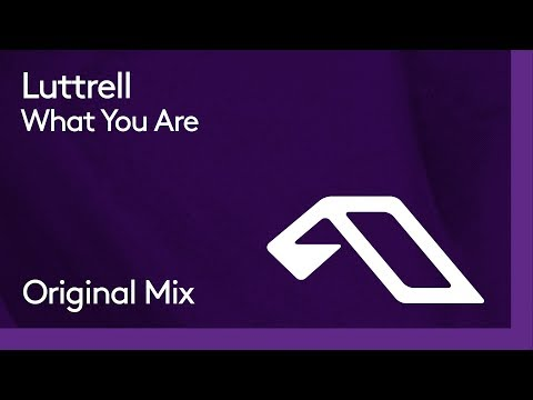Luttrell - What You Are