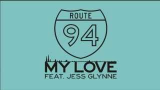 My Love - Route 94 ft. Jess Glynne