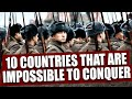 Top 10 countries that are impossible to conquer