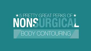 5 Pretty Great Perks of Nonsurgical Body Contouring