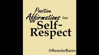 Positive Affirmations for Self-Respect- Bennie Barre Fitness