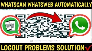 how to read someone whatsapp messages with whatscan whatsweb app without logout problems||2019