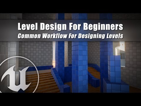 Typical Workflow For Designing Levels - #2 Unreal Engine 4