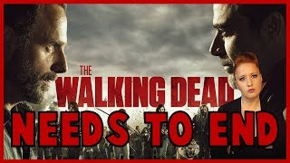 The Walking Dead NEEDS to END (RANT)