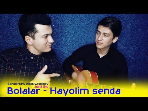BOLALAR - HAYOLIM SENDA | SARDORBEK ABDUVAXOBOV (Jonli ijro)