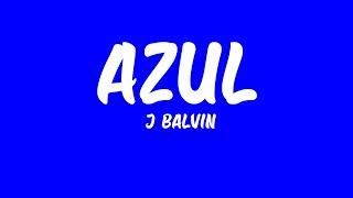 Azul (LETRA) - J Balvin (COLORES)