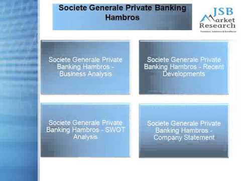 Societe Generale Private Banking Hambros - Company Profile and SWOT Analysis