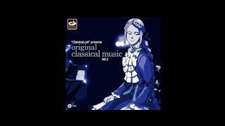 ClassicaLoid presents ORIGINAL CLASSICAL MUSIC