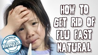 How Get Rid Flu Fast Natural