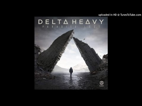 Delta Heavy – Paradise Lost  (Full 2016)