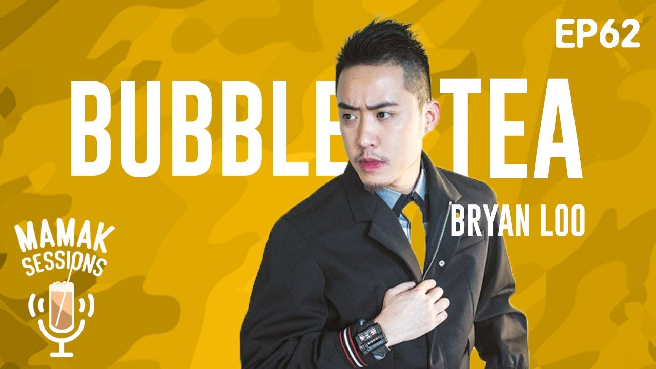 Mamak Sessions - How Bryan Loo Created His Bubble Tea Empire