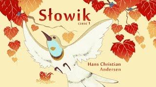 SŁOWIK CZ. 1 – Bajkowisko.pl – słuchowisko – bajka dla dzieci (audiobook)
