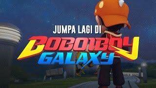 BoBoiboy: Jumpa lagi di BoBoiBoy Galaxy!