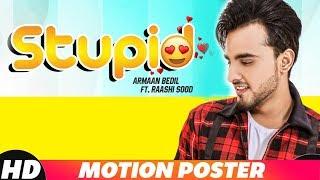 Motion Poster  Stupid   Armaan Bedil Ft. Raashi Sood   Tru Makers   Releasing On 24th Nov