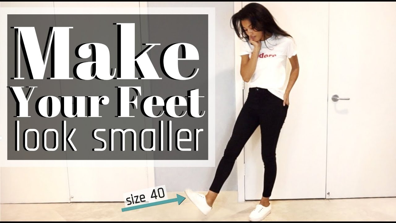 HOW TO MAKE YOUR FEET LOOK SMALLER