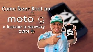 Como fazer Root no Motorola Moto G e instalar o recovery CWM .