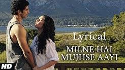 """Milne Hai Mujhse Aayi"" Aashiqui 2 Full Song with Lyrics | Aditya Roy Kapur, Shraddha Kapoor"