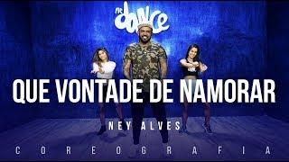 Que Vontade De Namorar - Ney Alves Feat. Léo Santana | FitDance TV (Coreografia) Dance Video