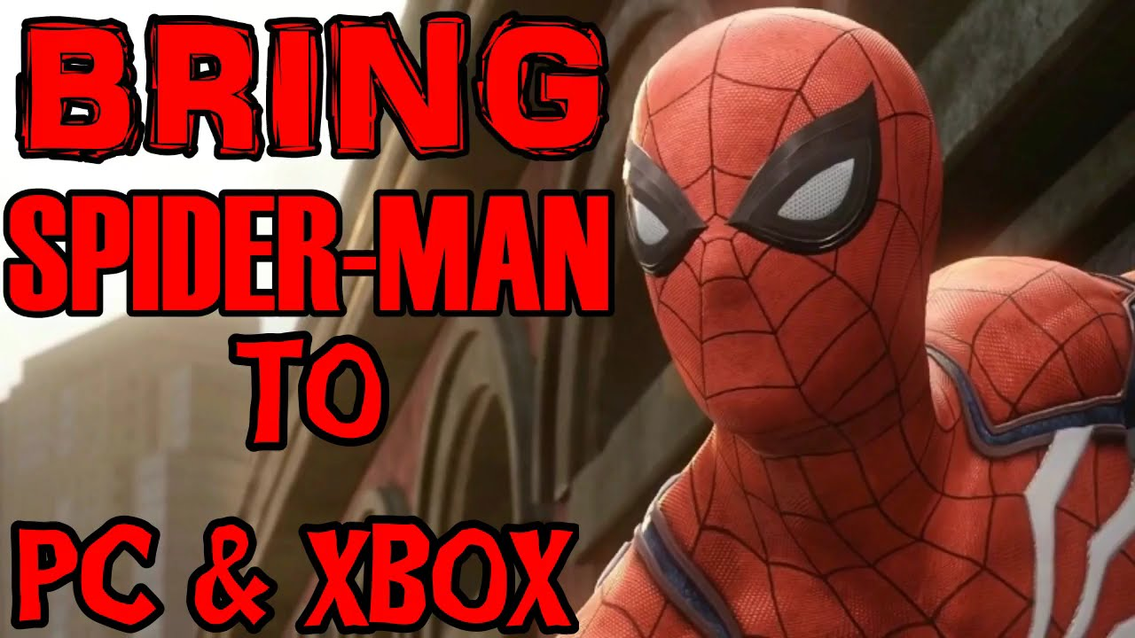 bring spider-man ps4 exclusive to xbox one & pc - angry rant - youtube