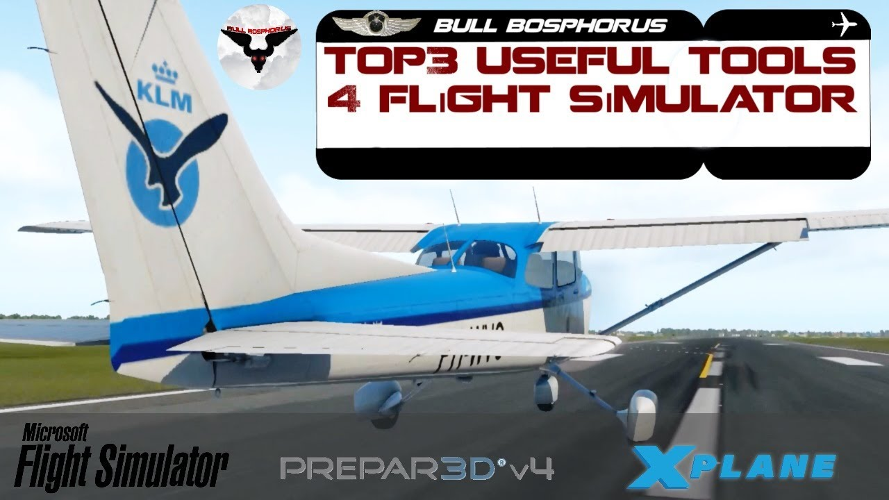 TOP 3 | USEFUL TOOLS | FOR YOUR FLIGHT SIMULATOR (FSX, P3D, X PLANE)